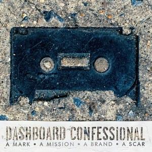 A Mark, A Mission, A Brand, A Scar by Dashboard Confessional