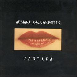 Cantada by Adriana Calcanhotto