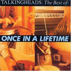 The Best Of - Once In A Lifetime by Talking Heads