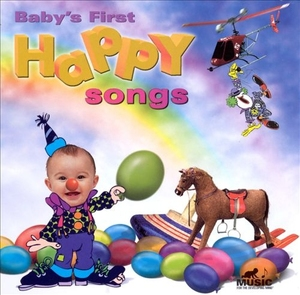 Baby's First: Happy Songs by Various Artists