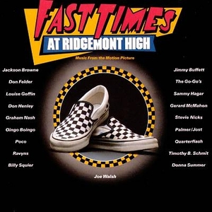 Fast Times at Ridgemont High (Music From the Motion Picture) by Various Artists