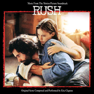 Rush (Music from the Motion Picture Soundtrack) by Eric Clapton