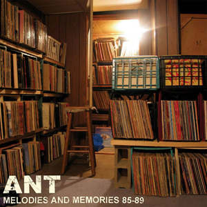Melodies and Memories 85-89 by Ant