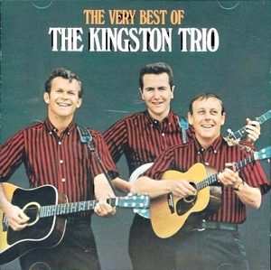 The Very Best of the Kingston Trio by The Kingston Trio