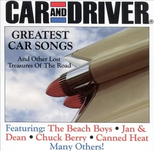 Car & Driver: Greatest Car Songs and Other Lost Treasures of the Road by Various Artists