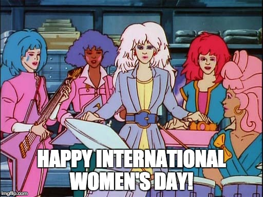 Jem and the Holograms wish you a happy International Women's Day