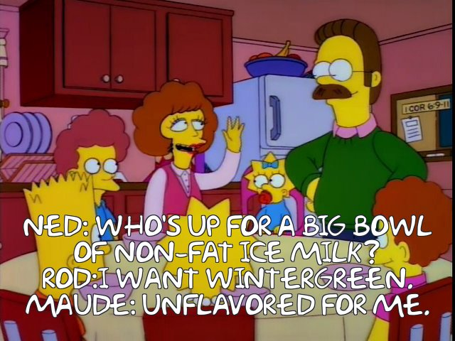 The Flanders Family enjoys nonfat ice milk.