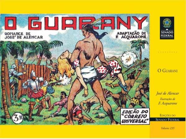 Adaptação de O guarany, romance brasileiro de José de Alencar; adaptação illustrada de F. Acquarone.