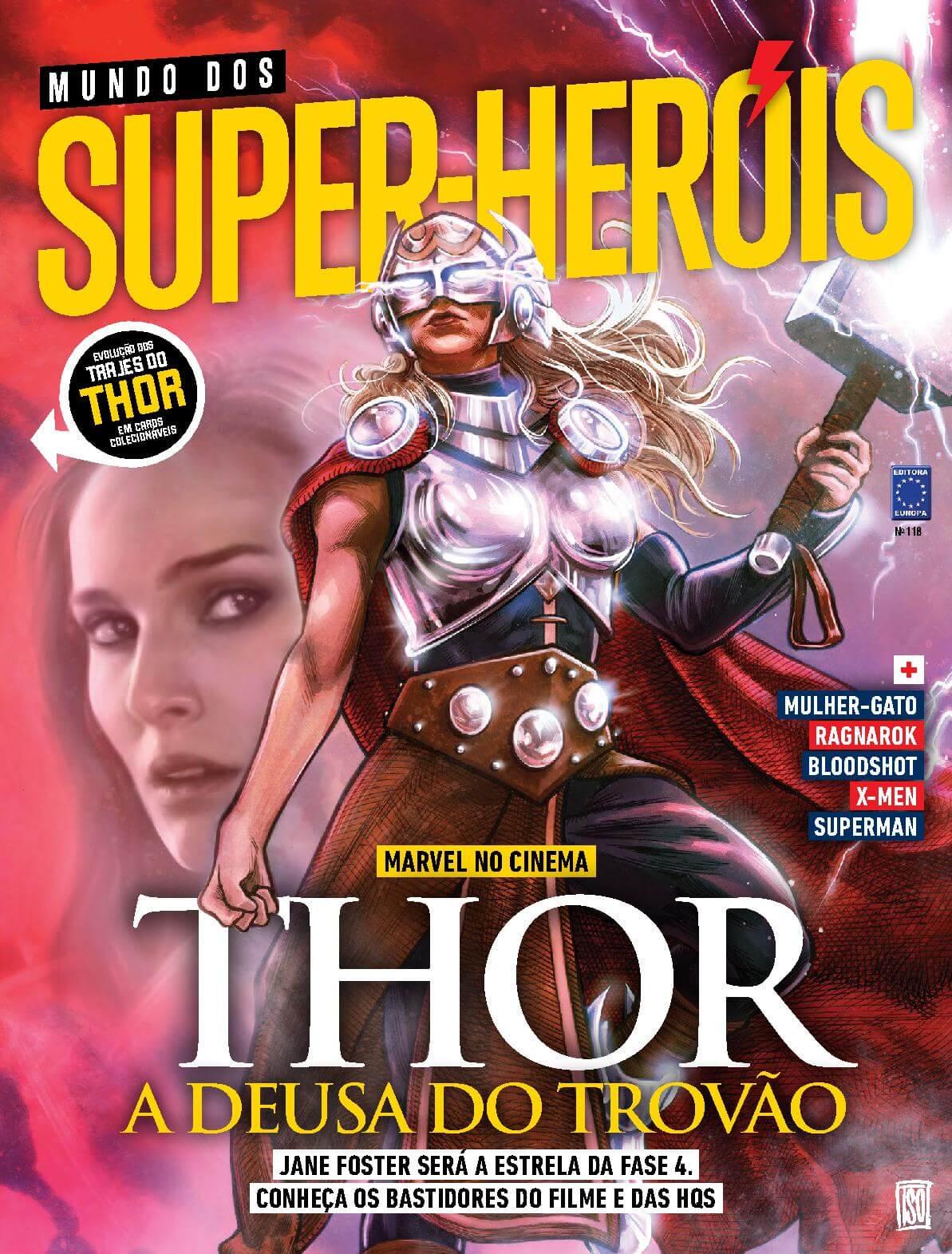 Thor a deusa do trovão Jane Foster será a estrela da fase 4. Conheça os bastidores do filme e das HQs.  E mais Mulher-Gato Ragnarok Bloodshot X-men Superman