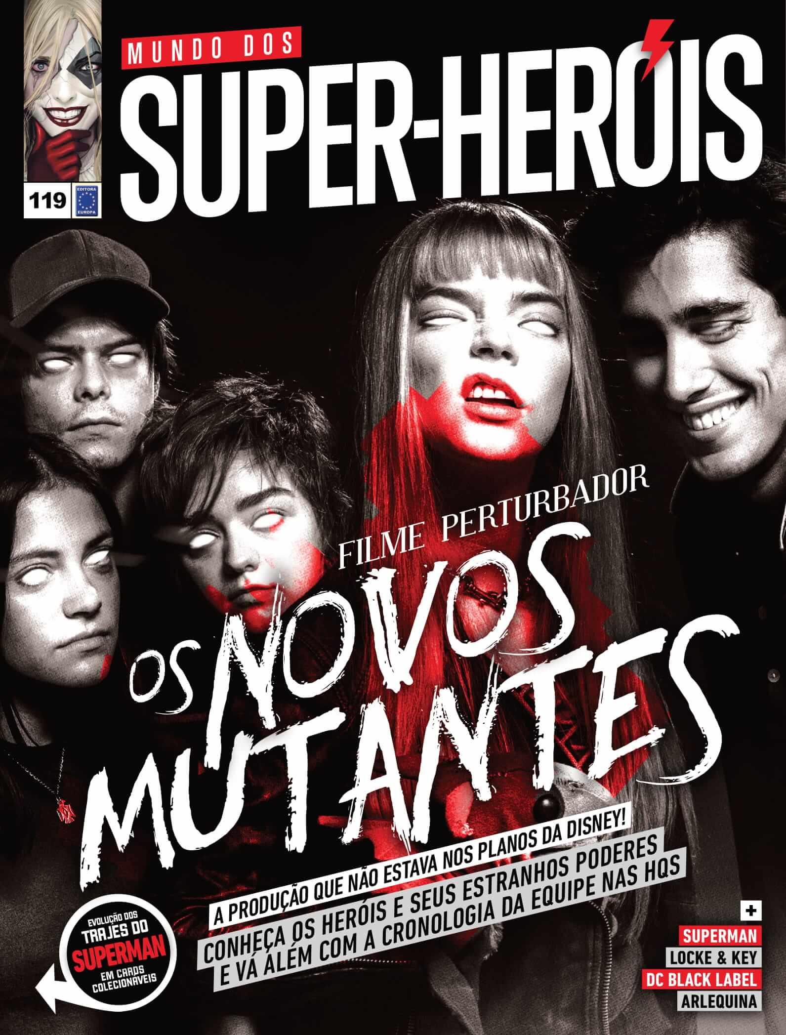 Os Novos Mutantes - Filme pertubador A produção que não estava nos planos da Disney! Conheça os heróis e seus estranhos poderes e vá além com a cronologia da equipe nas HQs  E mais Superman Locke & Key DC Black Label Arlequina