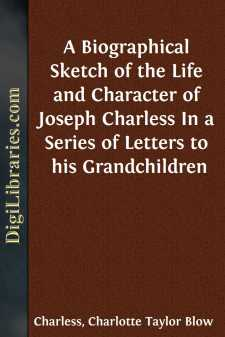 A Biographical Sketch of the Life and Character of Joseph Charless In a Series of Letters to his Grandchildren