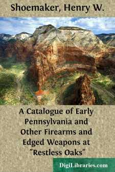 A Catalogue of Early Pennsylvania and Other Firearms and Edged Weapons at
