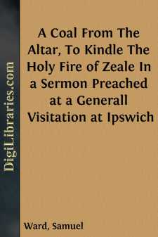 A Coal From The Altar, To Kindle The Holy Fire of Zeale In a Sermon Preached at a Generall Visitation at Ipswich