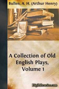 A Collection of Old English Plays, Volume 1