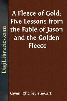 A Fleece of Gold; Five Lessons from the Fable of Jason and the Golden Fleece