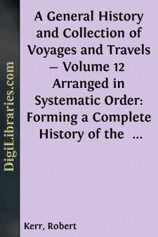 A General History and Collection of Voyages and Travels - Volume 12 