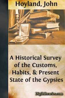 A Historical Survey of the Customs, Habits, & Present State of the Gypsies