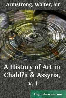 A History of Art in Chald?a & Assyria, v. 1