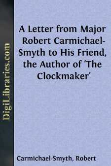 A Letter from Major Robert Carmichael-Smyth to His Friend, the Author of 'The Clockmaker'