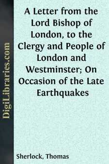 A Letter from the Lord Bishop of London, to the Clergy and People of London and Westminster; On Occasion of the Late Earthquakes