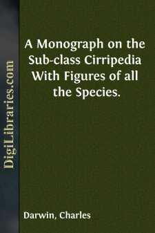 A Monograph on the Sub-class Cirripedia With Figures of all the Species.