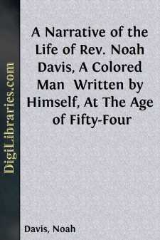 A Narrative of the Life of Rev. Noah Davis, A Colored Man  Written by Himself, At The Age of Fifty-Four