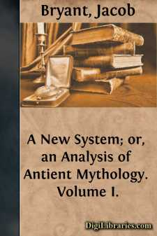 A New System; or, an Analysis of Antient Mythology. Volume I.