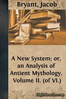 A New System; or, an Analysis of Antient Mythology. Volume II. (of VI.)