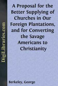 A Proposal for the Better Supplying of Churches in Our Foreign Plantations, and for Converting the Savage Americans to Christianity