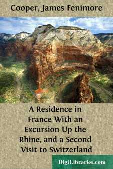 A Residence in France With an Excursion Up the Rhine, and a Second Visit to Switzerland