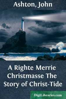A Righte Merrie Christmasse The Story of Christ-Tide