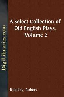 A Select Collection of Old English Plays, Volume 2