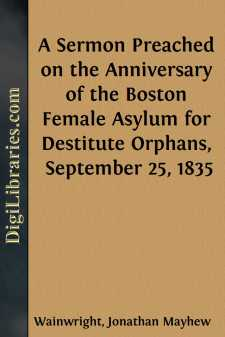A Sermon Preached on the Anniversary of the Boston Female Asylum for Destitute Orphans, September 25, 1835