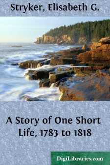 A Story of One Short Life, 1783 to 1818