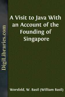 A Visit to Java With an Account of the Founding of Singapore
