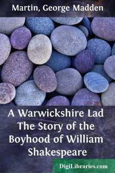 A Warwickshire Lad The Story of the Boyhood of William Shakespeare
