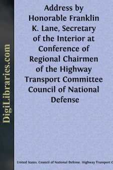 Address by Honorable Franklin K. Lane, Secretary of the Interior at Conference of Regional Chairmen of the Highway Transport Committee Council of National Defense
