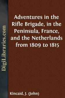 Adventures in the Rifle Brigade, in the Peninsula, France, and the Netherlands from 1809 to 1815