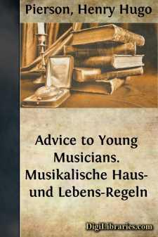 Advice to Young Musicians. Musikalische Haus- und Lebens-Regeln