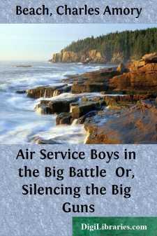 Air Service Boys in the Big Battle  Or, Silencing the Big Guns