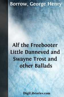 Alf the Freebooter Little Danneved and Swayne Trost and other Ballads