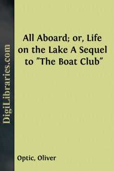 All Aboard; or, Life on the Lake A Sequel to