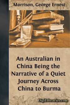 An Australian in China Being the Narrative of a Quiet Journey Across China to Burma