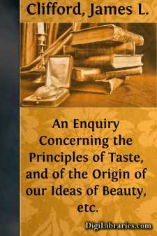 An Enquiry Concerning the Principles of Taste, and of the Origin of our Ideas of Beauty, etc.
