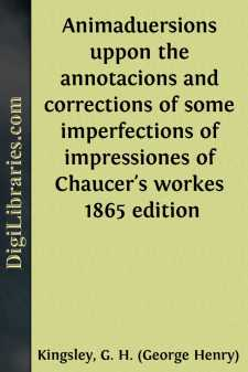Animaduersions uppon the annotacions and corrections of some imperfections of impressiones of Chaucer's workes