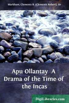 Apu Ollantay  A Drama of the Time of the Incas