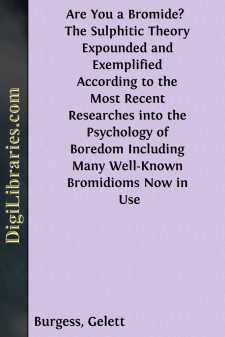 Are You a Bromide?  The Sulphitic Theory Expounded and Exemplified According to the Most Recent Researches into the Psychology of Boredom Including Many Well-Known Bromidioms Now in Use