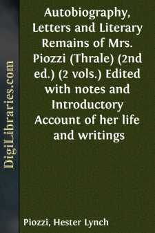 Autobiography, Letters and Literary Remains of Mrs. Piozzi (Thrale) (2nd ed.) (2 vols.) Edited with notes and Introductory Account of her life and writings