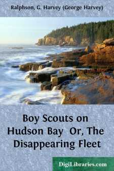 Boy Scouts on Hudson Bay  Or, The Disappearing Fleet