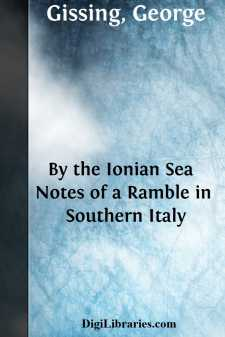 By the Ionian Sea  Notes of a Ramble in Southern Italy